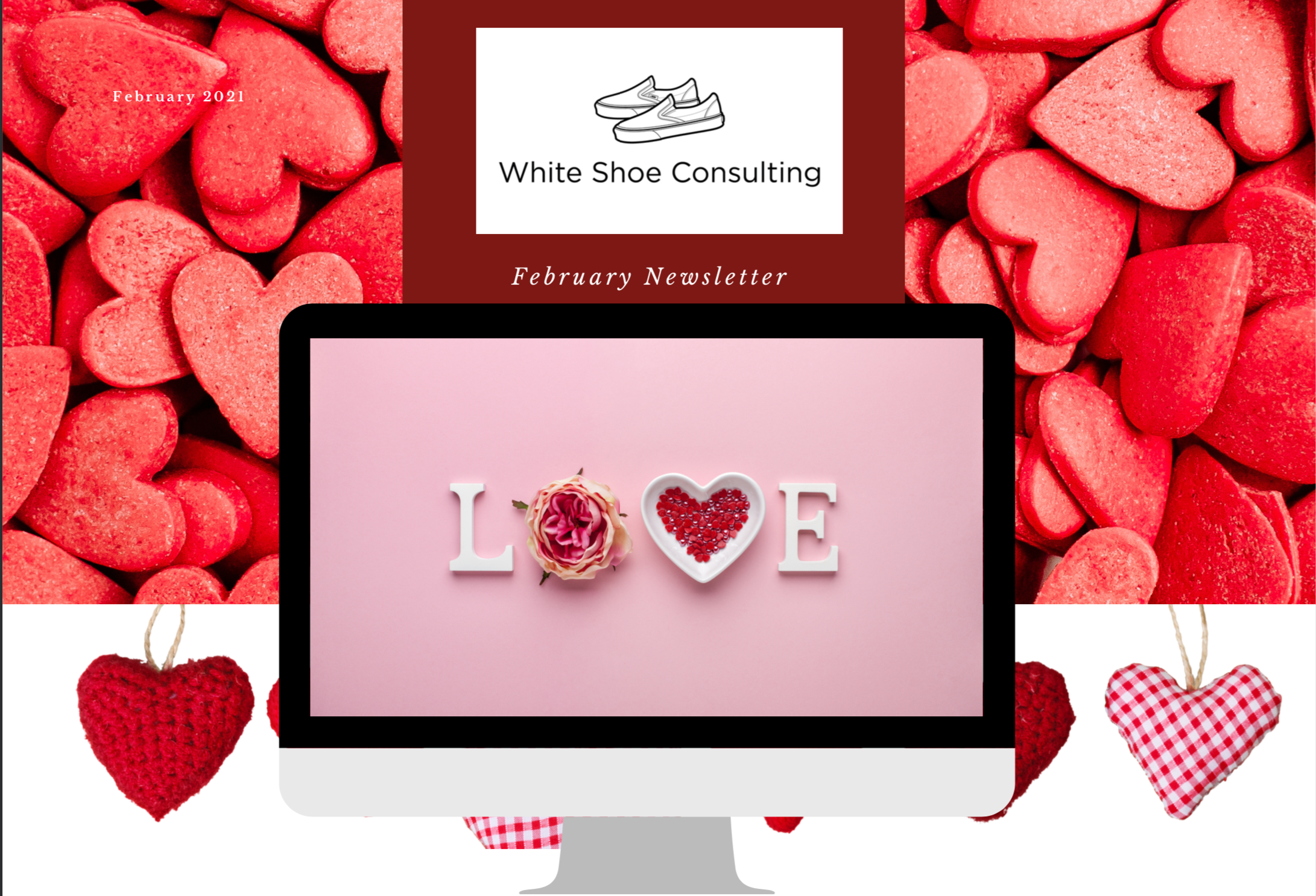 Valentine's Day Styled Image with a big LOVE message on a computer screen and heart candies all over to introduce the February Newsletter.