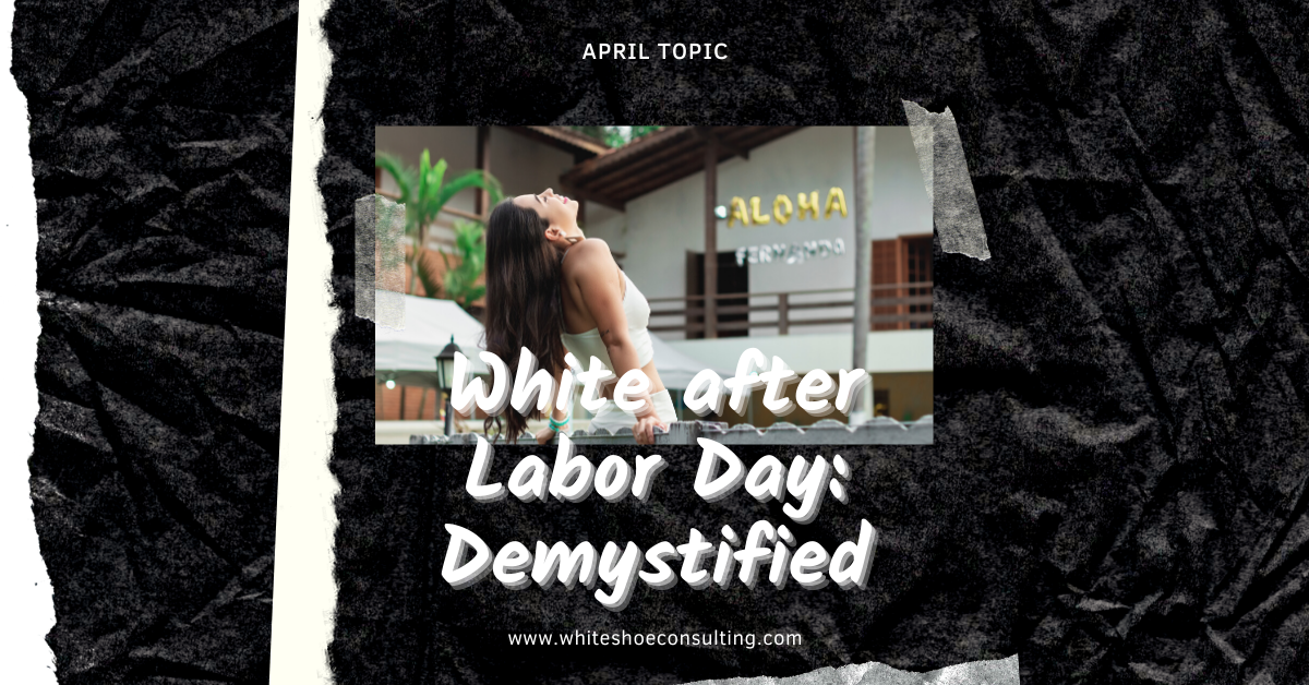 """April Blog Image: Girl in white posing; Title"""" White after labor Day: demystified"""